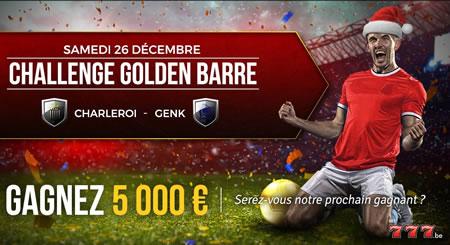 Challenge Golden Barre Charleroi x Genk : Gagnez 5.000 €