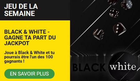 Black & White : 10 € pour 100 joueurs du casino BetFirst