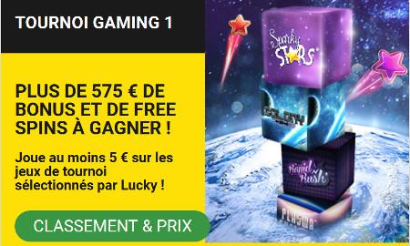575 €  cash et des bonus à gagner avec le tournoi Gaming1