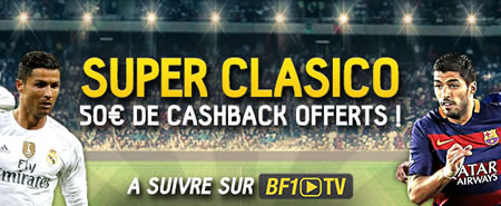 Real Madrid x FC Barcelone : Betfirst vous rembourse 50 € lors du clasico