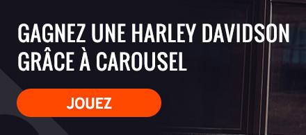 Gagnez une Harley Davidson avec Carousel