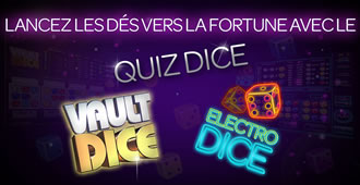 Quiz Dice : Vault Dice et Electro Dice