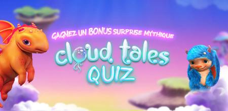 300 € de bonus grâce au Quizz Cloud Tales
