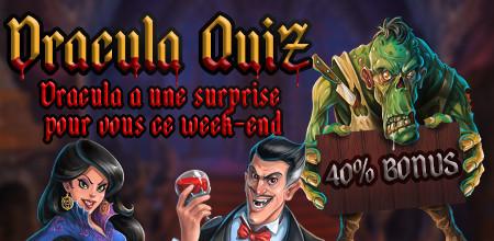 40% de bonus grâce au Quizz Dracula