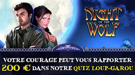 200 € à gagner lors du quiz loup-garou (Night of the Wolf)