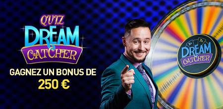 250 € à gagner en répondant au Quiz Dream Catcher du casino777