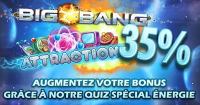"""35 % de bonus avec les machines """"Big Bang"""" et """"Attraction"""""""