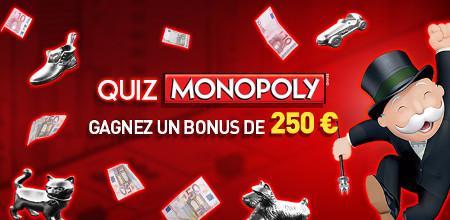 250 € à gagner en répondant au Quiz Monopoly