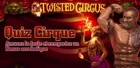 The Twisted Circus - Quiz Cirque Casino 777