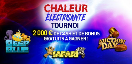 2.000 euros de cash et de bonus à gagner lors du tournoi Chaleur  Electrisante