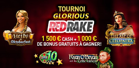 Du cash et des bonus gratuits avec le tournoi Glorious RedRake