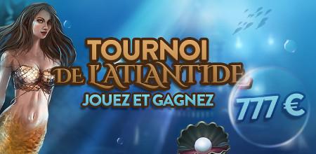 777 euros à gagner  lors du tournoi Secrets of Atlantis