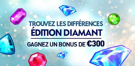 300 € de bonus en trouvant les différences - Édition Diamant
