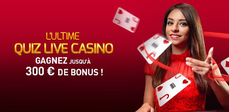 Gagnez jusqu'à 300 euros avec l'Ultime Quizz Live Casino