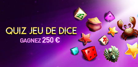250 € en répondant au Quiz Jeu de Dice du Casino777