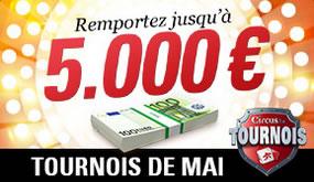 5.000 € à gagner lors du tournoi mensuel en mai de Circus