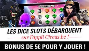 5 € offerts pour découvrir les Dice Slots sur l'appli mobile de Circus.be