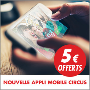 5 € offerts en testant la nouvelle application mobile de Circus.be