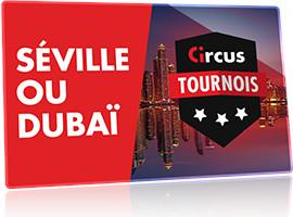 Un voyage pour deux à Dubaï avec les tournois de janvier Circus