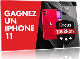 Un iPhone 11 Pro Max à gagner avec les tournois Circus