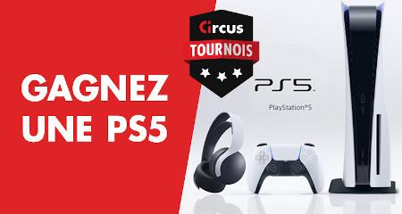 Gagnez une PS5 avec les tournois Circus