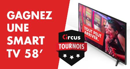 Gagnez des Smart TVs avec les tournois Circus