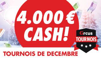 4.000 € en cash à gagner au tournoi de décembre de Circus