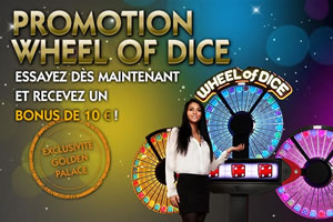 10 € de bonus en jouant sur Wheel of Dice, dice slot de Golden Palace