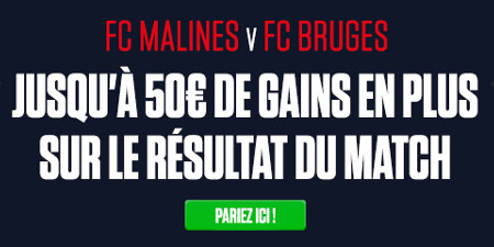 FC Malines x FC Bruges: Gains doublés sur ladbrokes.be (50 euros max)