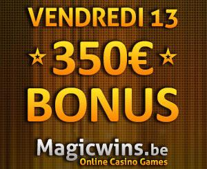 Vendredi 13 jusqu'à 350 euros supplémentaires sur MagicWins.be