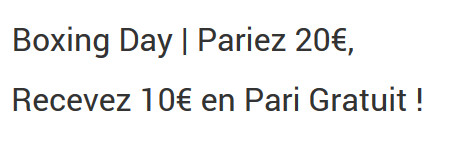 Boxing Day : 10 euros de freebet avec Unibet