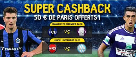 Super CashBack 50 euros Anderlecht x FC Bruges et Arsenal x Manchester